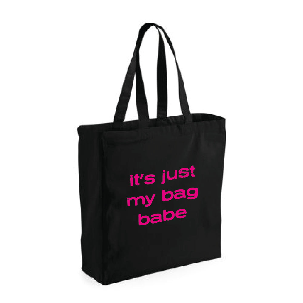 it's just my bag babe. slogan tote bag