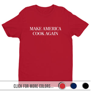 MAKE AMERICA COOK AGAIN - Premium Graphic Tee
