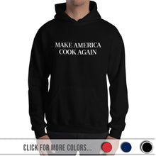 Load image into Gallery viewer, MAKE AMERICA COOK AGAIN - Hoodie (Unisex)