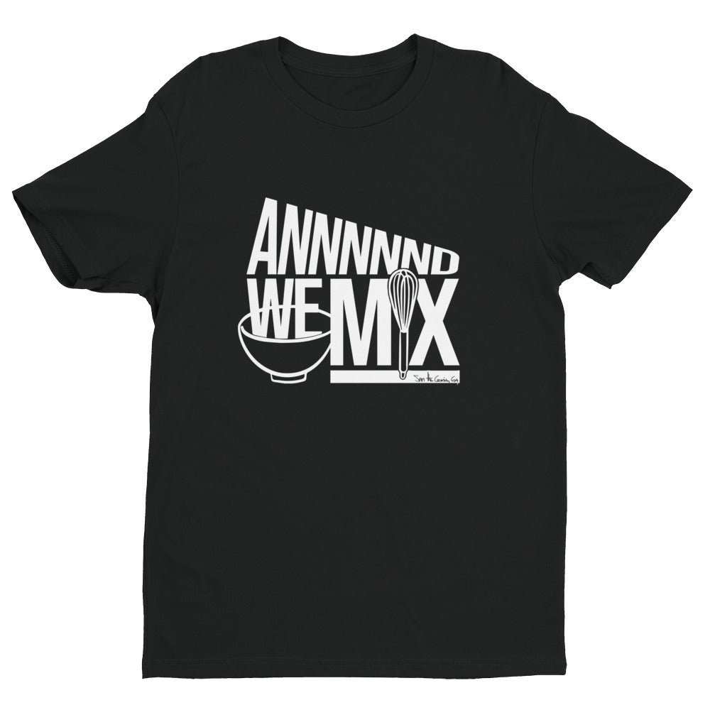 And We Mix - Premium Graphic Tee