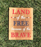 Sign: Land Of The Free Because Of The Brave