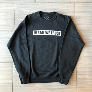 "Faek ""In Real We Trust"" Crewneck (Black)"