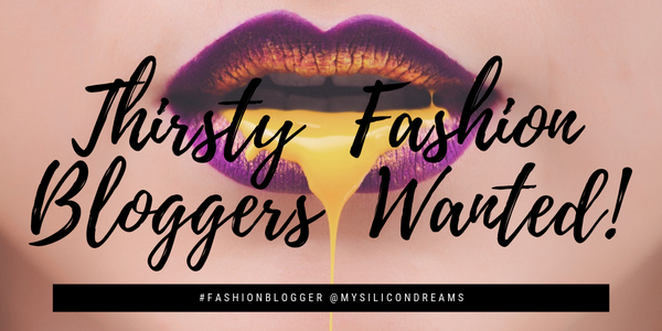 Thirsty Fashion Bloggers Wanted!