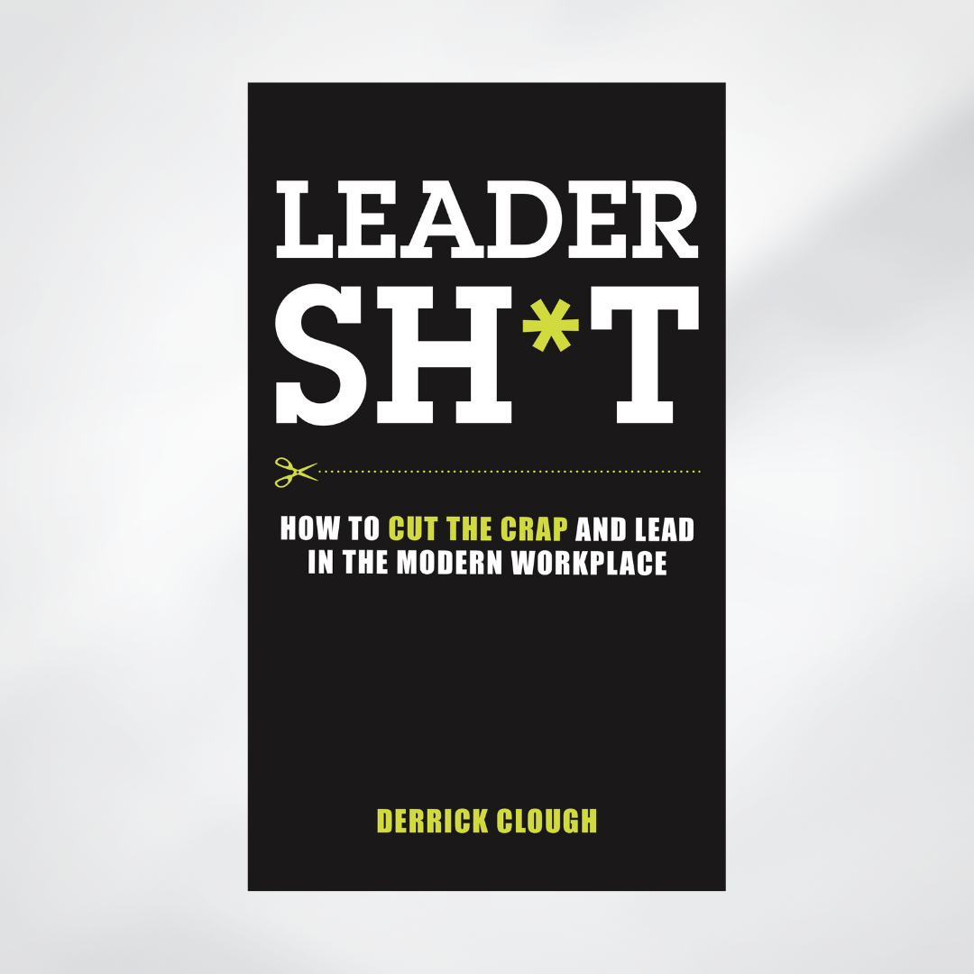 Leadersh*t by Derrick Clough