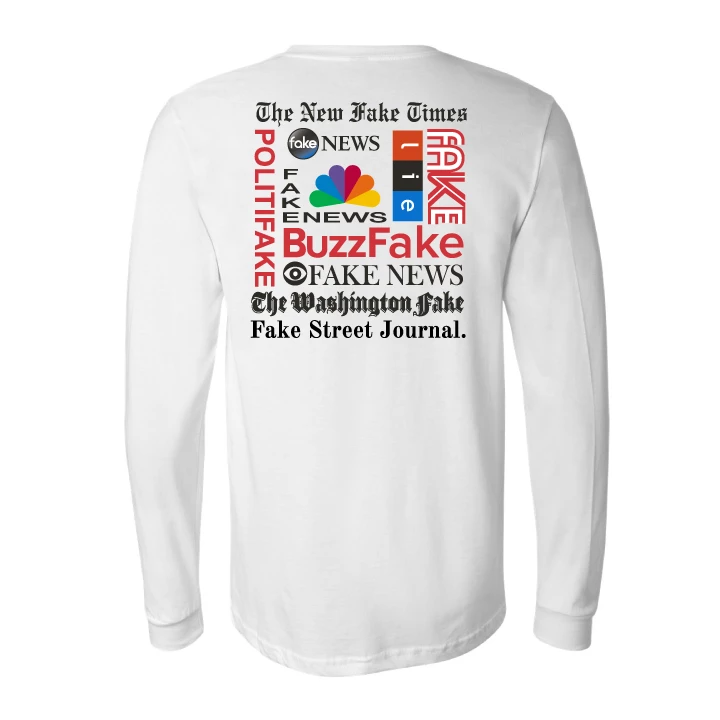 Fake News Satirical White Long Sleeve Shirt with Parody of Famous Fake News Websites, Wear for 2020 Debates, limited supply