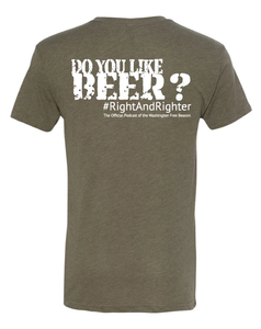 "Army Green or Olive ""I Like Beer"" Unisex Shirt Featuring the Famous Justice Brett Kavanaugh Quote, Representing the Washington Free Beacon's Conservative Podcast. Funny T-Shirt for all Patriotic Americans."