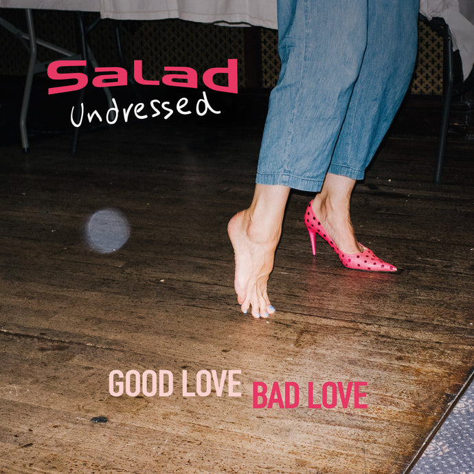 Good Love Bad Love by Salad Undressed - Vinyl