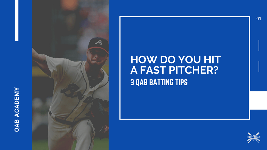 How Do You Hit A Fast Pitcher: 3 QAB Batting Tips