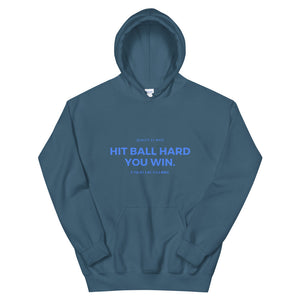 Hit Ball Hard You Win Hoodie