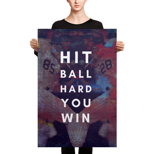 Hit Ball Hard You Win Canvas