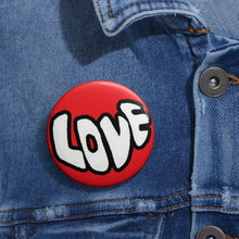 "Load image into Gallery viewer, ""Love"" Custom Pin Buttons"