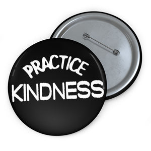 """Practice Kindness"" Custom Pin Buttons"