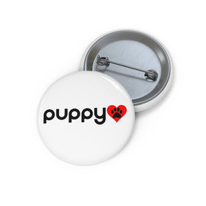 """Puppy Love"" Custom Pin Buttons"