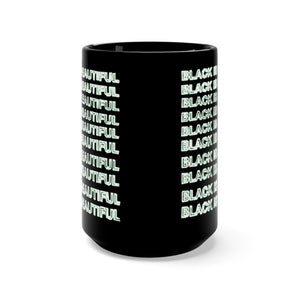 """Black is Beautiful""  Mug 15oz"