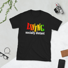 "Load image into Gallery viewer, ""Living Socially Distant"" Short-Sleeve Unisex T-Shirt"