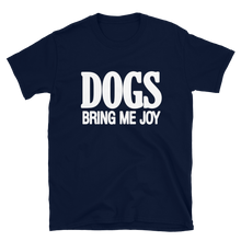 "Load image into Gallery viewer, ""Dogs Bring Me Joy"" Short-Sleeve Unisex T-Shirt"