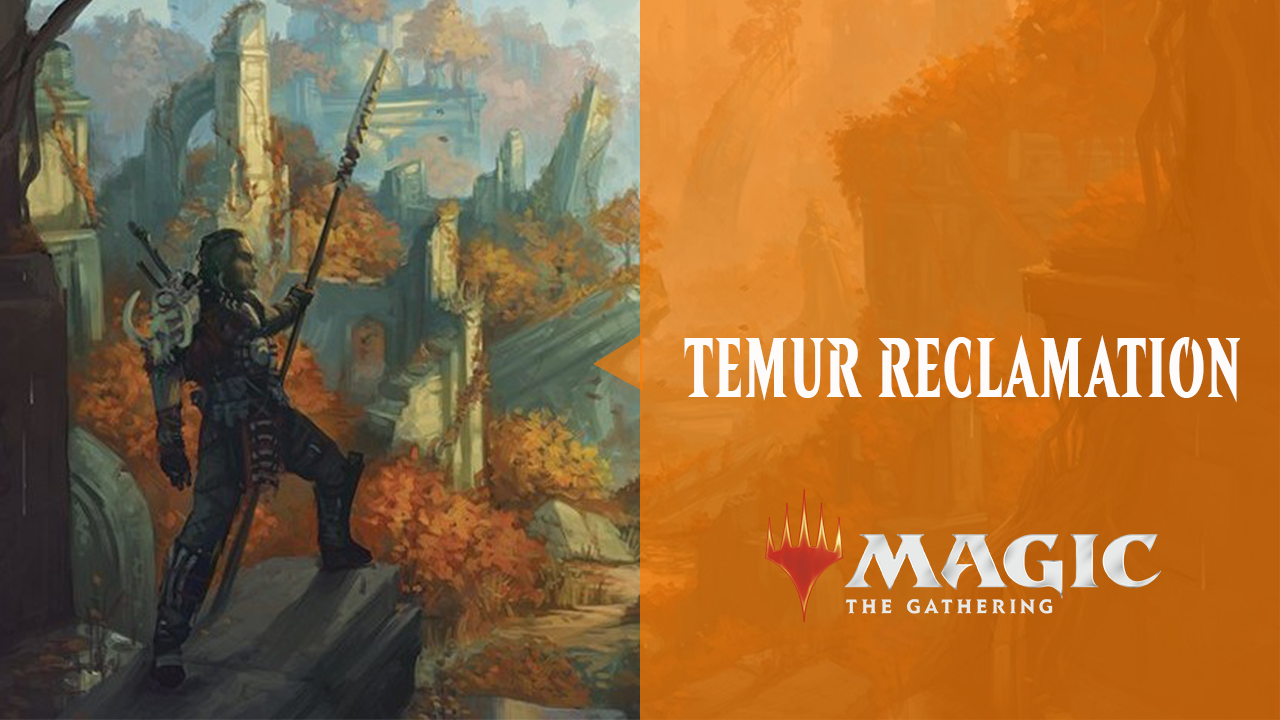Why Temur Reclamation is the Deck to Beat
