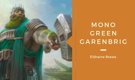 Eldraine Brews – Mono Green Garenbrig