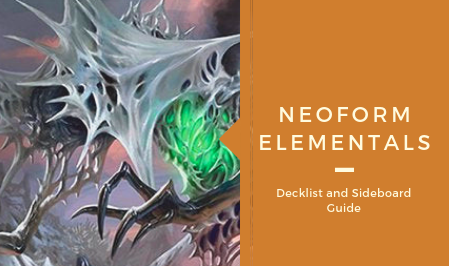 Neoform Elementals – Decklist and Sideboard Guide