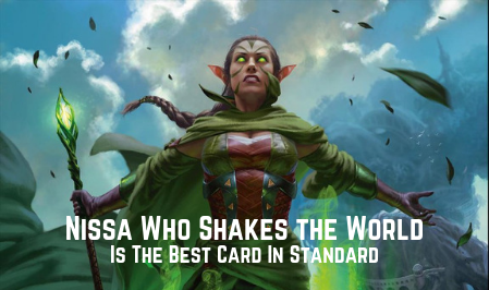 Why Nissa, Who Shakes The World Is The Best Card In Standard Right Now!