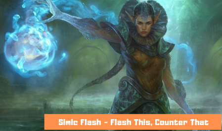 Simic Flash – M20's Most Annoying Deck Yet!