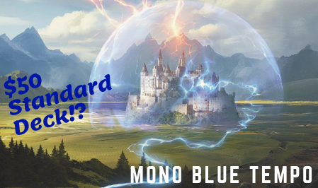Mono Blue Tempo – Every New Standard Player's Best Deck Yet!