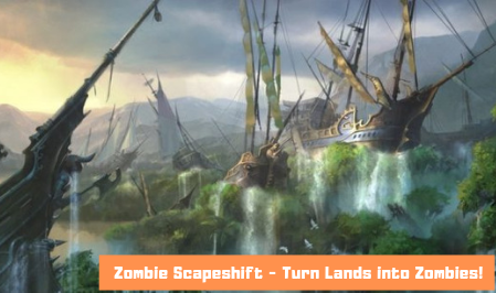 Zombie Scapeshift – Turn Your Lands Into Zombies!