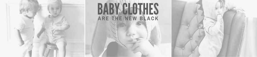 Why Baby Clothes are the New Black