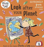 Charlie & Lola - Look after your planet by Lauren Child
