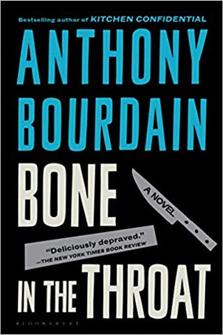 Book Cover: Bone in the Throat by Anthony Bourdain