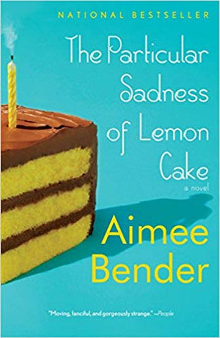 Book Cover: The Particular Sadness of Lemon Cake by Aimee Bender