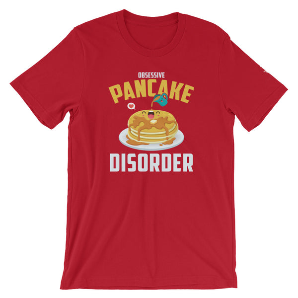 "A red tshirt for foodies that says ""obsessive pancake disorder"" and shows a cute and funny graphic of a pancake with syrup poured on."