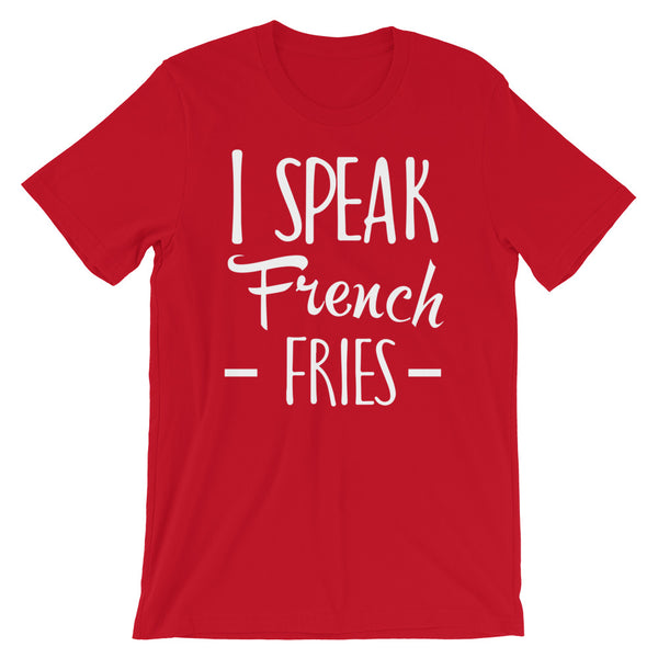 A red t-shirt that says I speak French Fries.