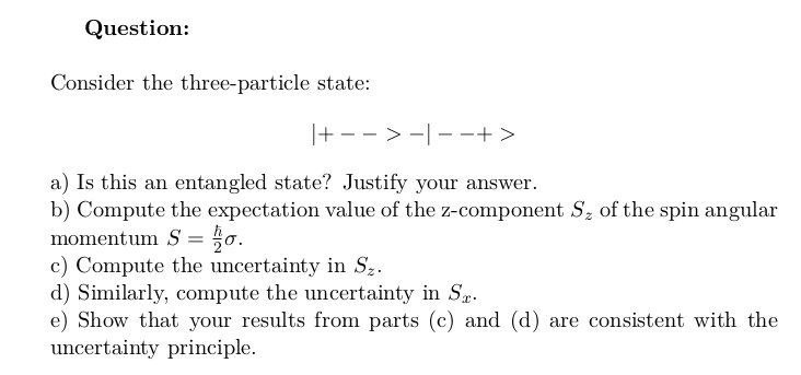 Entangled Three-Particle State Spin and Uncertainty