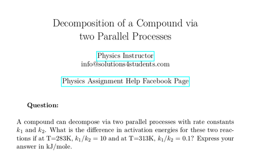 Decomposition of a Compound via two Parallel Processes