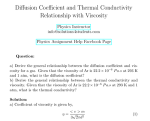 Diffusion Coefficient and Thermal Conductivity Relationship with Viscosity