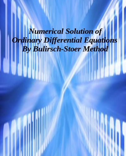 Numerical Solution of Ordinary Differential Equations by Bulirsch-Stoer Method