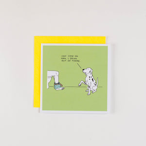 I Drink Out of There - Greeting Card
