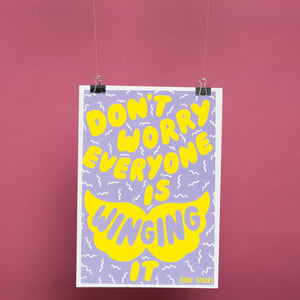 Don't Worry Everyone Is Winging It - A3 Poster