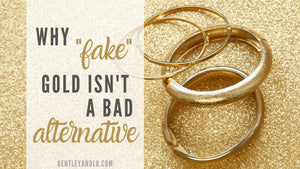 "Why ""Fake"" Gold Jewelry Isn't a Bad Alternative"