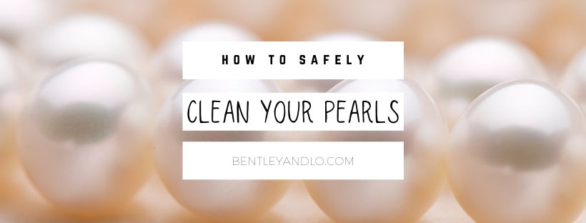 how to safely clean your pearls