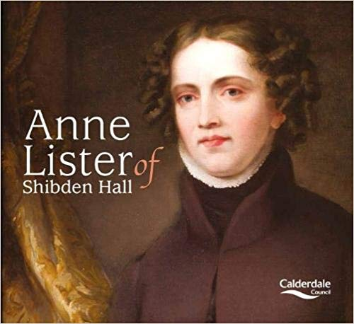 Anne Lister of Shibden Hall  - Paperback