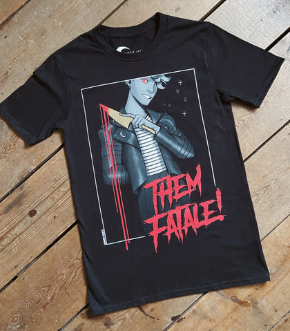 Them-Fatale! T-Shirt