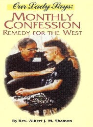 Our Lady Says: Monthly Confession - Remedy for the West - CMJ Marian Publishers