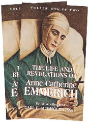 The Life and Revelations of Anne Catherine Emmerich Volume I