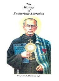 The History of Eucharistic Adoration