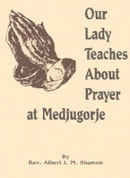 Our Lady Teaches About Prayer at Medjugorje