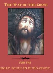 The Stations of the Cross for the Souls in Purgatory - CMJ Marian Publishers