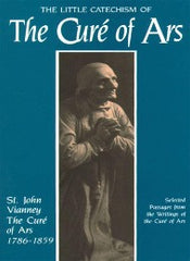 The Little Catechism of the Cure of Ars