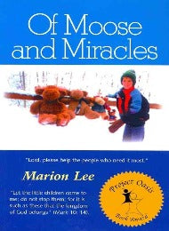 Of Moose and Miracles - CMJ Marian Publishers